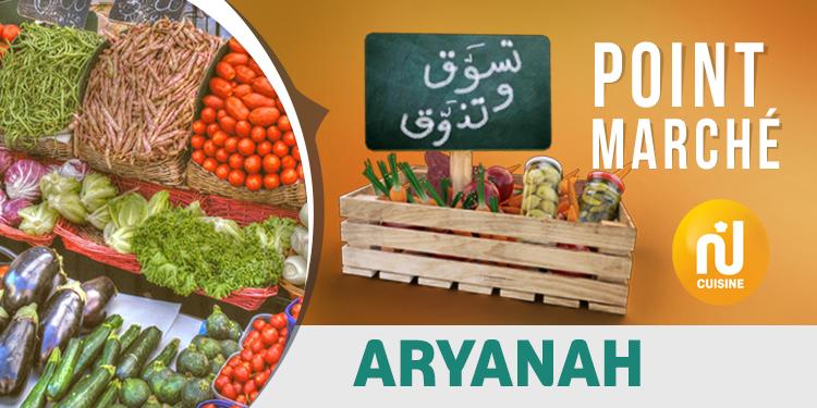 Point marché : Aryanah